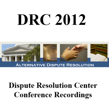 2012, August 23-25, DRC, Dispute Resolution Center Conference
