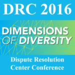 2016, August 11-13, DRC Dispute Resolution Center Conference