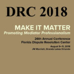 2018, August 9-11, DRC Dispute Resolution Center Conference